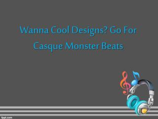 Wanna Cool Designs? Go For Casque Monster Beats
