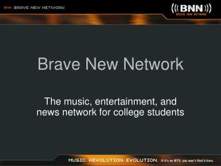 Brave New Network