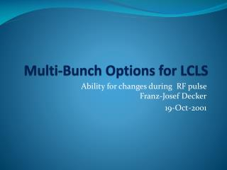 Multi-Bunch Options for LCLS