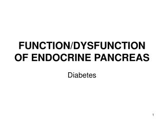 FUNCTION/DYSFUNCTION OF ENDOCRINE PANCREAS