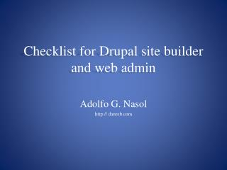 Checklist for Drupal site builder and web admin