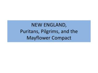 NEW ENGLAND,  Puritans, Pilgrims, and the Mayflower Compact