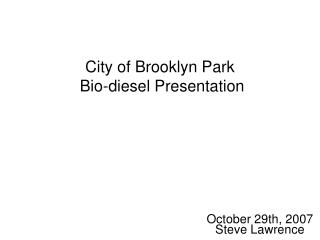 City of Brooklyn Park  Bio-diesel Presentation