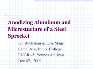 Anodizing Aluminum and Microstucture of a Steel Sprocket