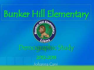Bunker Hill Elementary Demographic Study 2012-2013