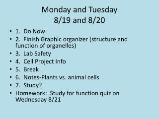 Monday and Tuesday 8/19 and 8/20