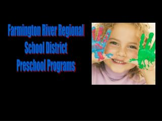 Farmington River Regional  School District  Preschool Programs