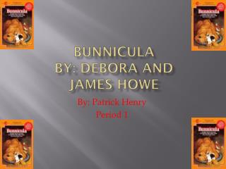 Bunnicula By: Debora and James Howe