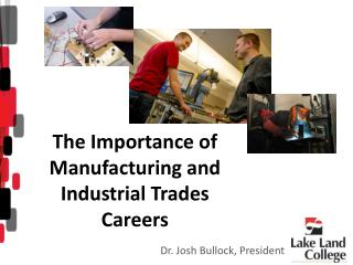 The Importance of Manufacturing and Industrial Trades Careers
