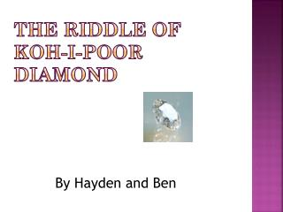 The riddle of  koh - i -poor  diamond