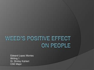 Weed's positive effect on people