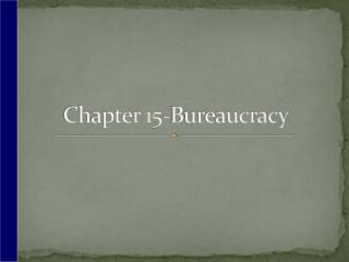 Chapter  15-Bureaucracy