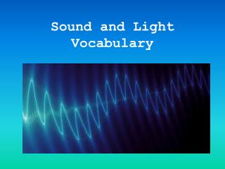 Sound and Light Vocabulary