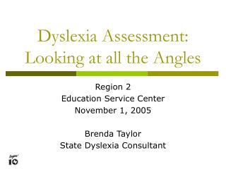 Dyslexia Assessment: Looking at all the Angles
