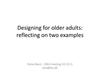 Designing for older adults: reflecting on two examples