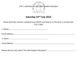 2 for 1 admission to The Little People's Boutique Saturday 22 nd July 2012