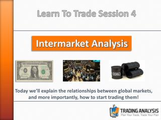 Learn To Trade Session 4