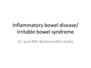Inflammatory bowel disease/  Irritable bowel syndrome
