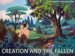 CREATION AND THE  FALLEN