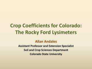 Crop Coefficients for Colorado: The Rocky Ford Lysimeters