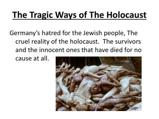 The Tragic Ways of The Holocaust