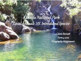 Kakadu National Park Local Animals .VS. Introduced Species