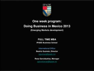 One week program: Doing Business in Mexico 2013 (Emerging Markets development) FULL TIME MBA