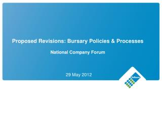 Proposed Revisions: Bursary Policies & Processes National Company Forum