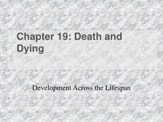 Chapter 19: Death and Dying