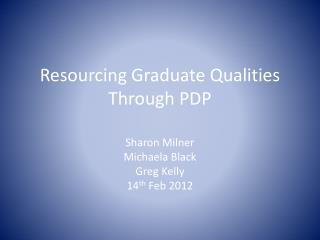 Resourcing Graduate Qualities Through PDP