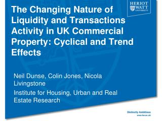 Neil Dunse, Colin Jones, Nicola Livingstone Institute for Housing, Urban and Real Estate Research