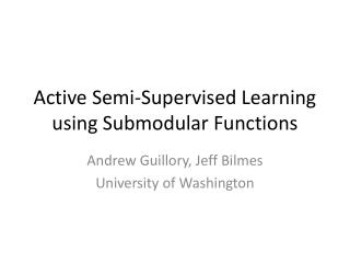 Active Semi-Supervised Learning using  Submodular  Functions