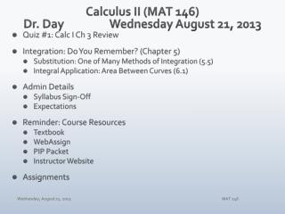 Calculus II (MAT 146) Dr. Day		Wednesday August 21, 2013