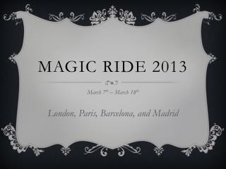 Magic ride 2013