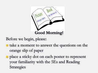 Good Morning! Before we begin, please: