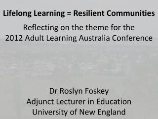 Lifelong Learning = Resilient Communities Reflecting on the theme for the