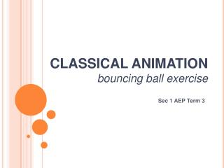 CLASSICAL ANIMATION bouncing ball exercise