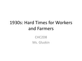 1930s: Hard Times for Workers and Farmers