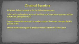 Write and Balance equations for the following reactions:
