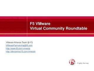 F5  VMware Virtual  Community Roundtable