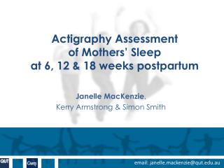 Actigraphy Assessment  of Mothers' Sleep  at 6, 12 & 18 weeks postpartum