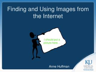 Finding and Using Images from the Internet