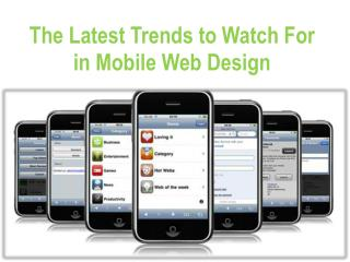 The Latest Trends to Watch For in Mobile