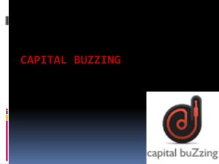 Capital buzzing