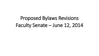 Proposed Bylaws Revisions Faculty Senate – June 12, 2014