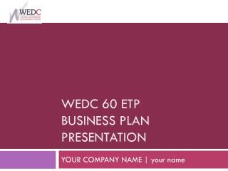 WEDC 60 ETP Business Plan presentation