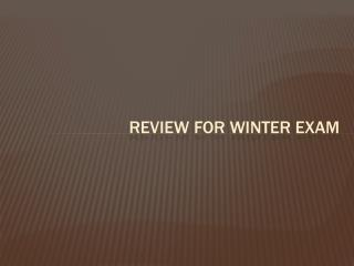 Review for winter exam