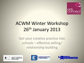 ACWM  Winter Workshop 26 th  January 2013