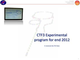 CTF3 Experimental program for end 2012 R. Corsini for the CTF3 Team