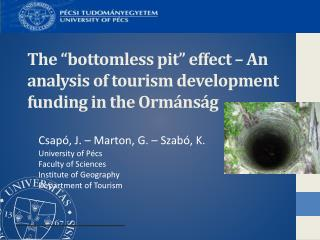 "The ""bottomless pit"" effect – An analysis of tourism development funding in the  Ormánság"